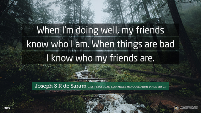 03_When-I-m-doing-well-my-friends-know-who-I-am-When-things-are-bad-I-know-who-my-friends-are-640