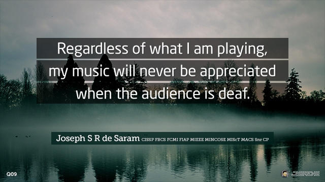 09-Regardless-of-what-I-am-playing-my-music-will-never-appreciated-when-the-audience-is-deaf-640