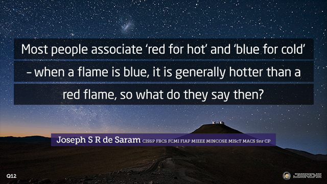 12-Most-people-associate-red-for-hot-and-blue-for-cold-when-a-flame-is-blue-it-is-actually-hotter-than-a-red-flame-so-what-do-they-say-then-640