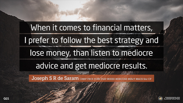 21-When-it-comes-to-financial-matters-I-prefer-to-follow-the-best-strategy-and-lose-money-than-listen-to-mediocre-advice-and-get-mediocre-results-640