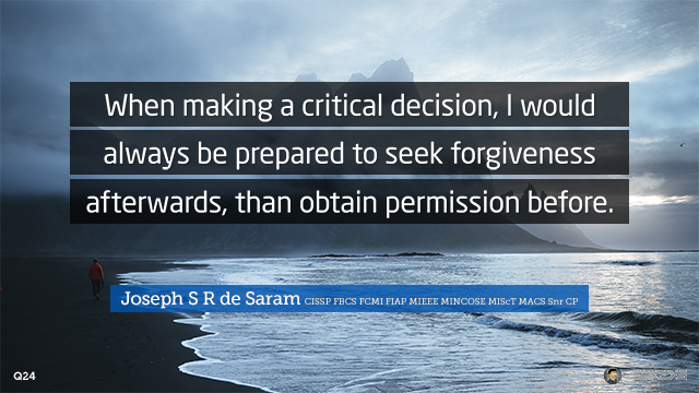 24-When-making-a-critical-decision-I-would-always-be-prepared-to-seek-forgiveness-afterwards-than-obtain-permission-before-640
